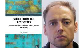 """World Literature Decentered: Beyond the """"West"""" through Turkey, Mexico and Bengal (Routledge 2021) by"""