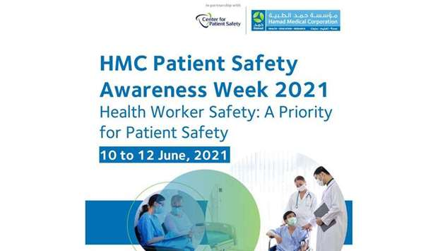 Hamad Medical Corporation (HMC) will observe Patient Safety Awareness Week (PSAW) 2021 from June 10